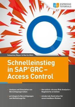 Abbildung von Metz / Mayer | Schnelleinstieg in SAP GRC - Access Control | 2017