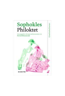 Abbildung von Sophokles / Manuwald | Philoktet | 1. Auflage | 2017 | beck-shop.de
