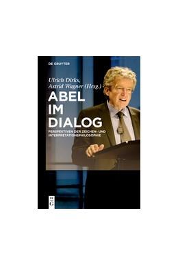 Abbildung von Dirks / Wagner | Abel im Dialog | 1. Auflage | 2018 | beck-shop.de