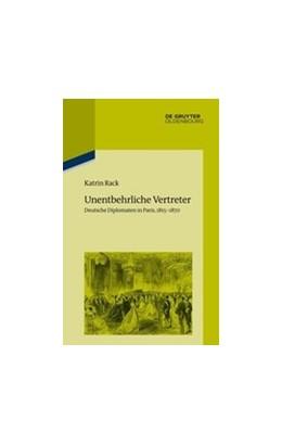 Abbildung von Rack / Institut Historique Allemand Paris   Unentbehrliche Vertreter   1. Auflage   2017   109   beck-shop.de