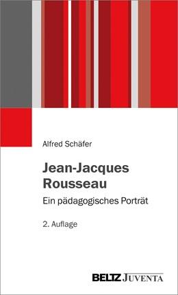 Abbildung von Schäfer   Jean-Jacques Rousseau   2017   Ein pädagogisches Porträt