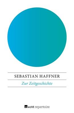 Abbildung von Haffner | Zur Zeitgeschichte | 1. Auflage | 2017 | beck-shop.de