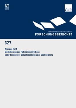 Abbildung von Roth | Modellierung des Rührreibschweißens unter besonderer Berücksichtigung der Spalttoleranz | 1. Auflage | 2017 | 327 | beck-shop.de