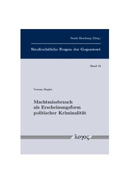 Abbildung von Siegler | Machtmissbrauch als Erscheinungsform politischer Kriminalität | 1. Auflage | 2017 | 10 | beck-shop.de