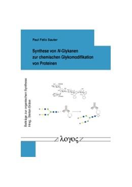 Abbildung von Sauter | Synthese von N-Glykanen zur chemischen Glykomodifikation von Proteinen | 2017 | 63