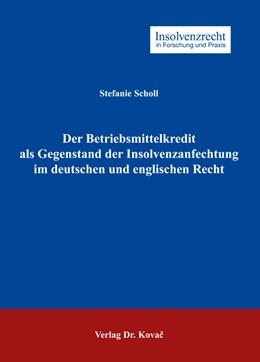 Abbildung von Scholl | Der Betriebsmittelkredit als Gegenstand der Insolvenzanfechtung im deutschen und englischen Recht | 2005 | 6