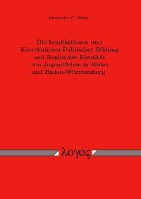 Abbildung von Böhm   Die Implikationen und Korrelationen Politischer Bildung und Regionaler Identität von Jugendlichen in Wales und Baden-Württemberg   2007