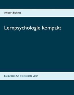 Abbildung von Böhme   Lernpsychologie kompakt   2017   Basiswissen für interessierte ...