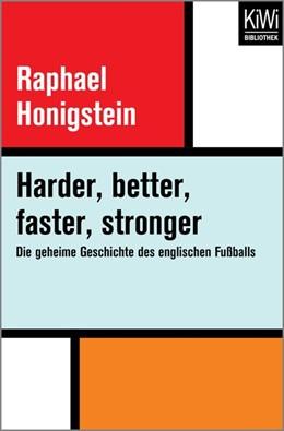 Abbildung von Honigstein | Harder, better, faster, stronger | 2017 | Die geheime Geschichte des eng...