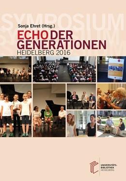 Abbildung von Ehret   Symposium Echo der Generationen   1. Auflage   2017   beck-shop.de