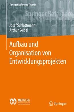 Abbildung von Schlattmann / Seibel | Schlattmann, J: Aufbau und Organisation von Entwicklun, Geb | 2017