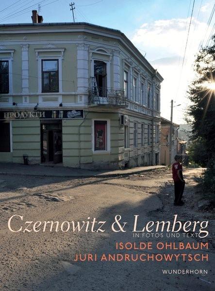 Abbildung von Ohlbaum / Andruchowytsch | Czernowitz & Lemberg | 1. Auflage | 2017
