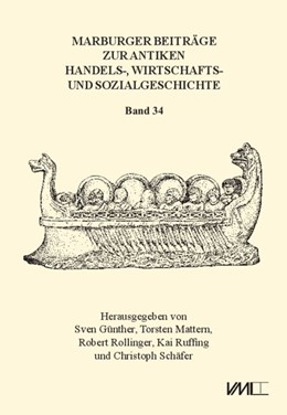 Abbildung von Günther / Mattern | Marburger Beiträge zur Antiken Handels-, Wirtschafts- und Sozialgeschichte 34, 2016 | 1. Auflage | 2017 | beck-shop.de