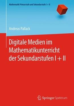 Abbildung von Pallack | Digitale Medien im Mathematikunterricht der Sekundarstufen I + II | 1. Auflage | 2019 | beck-shop.de