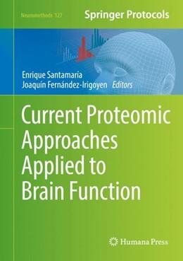 Abbildung von Santamaría / Fernández-Irigoyen   Current Proteomic Approaches Applied to Brain Function   2017