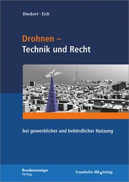 Abbildung von Dieckert / Eich | Drohnen - Technik und Recht | 2018 | bei gewerblicher und behördlic...