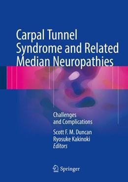 Abbildung von Duncan / Kakinoki | Carpal Tunnel Syndrome and Related Median Neuropathies | 1. Auflage | 2017 | beck-shop.de