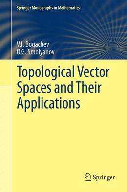 Abbildung von Bogachev / Smolyanov | Topological Vector Spaces and Their Applications | 2017