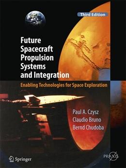 Abbildung von Czysz / Bruno   Future Spacecraft Propulsion Systems and Integration   3. Auflage   2017   beck-shop.de