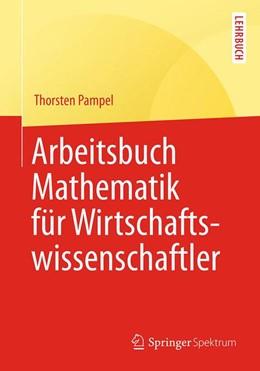 Abbildung von Pampel | Arbeitsbuch Mathematik für Wirtschaftswissenschaftler | 1. Auflage | 2017 | beck-shop.de