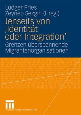 Abbildung von Pries / Sezgin | Jenseits von 'Identität oder Integration' | 2010 | Grenzen überspannende Migrante...