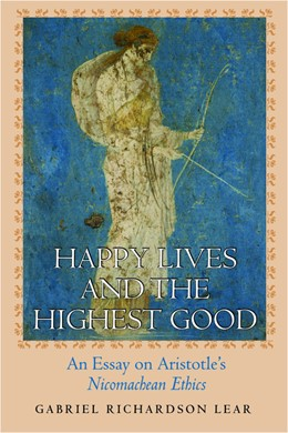Abbildung von Lear | Happy Lives and the Highest Good | 2009 | An Essay on Aristotle's &quote...