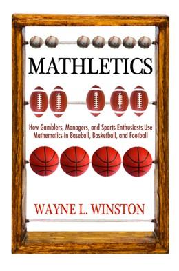 Abbildung von Winston | Mathletics | 2012 | How Gamblers, Managers, and Sp...