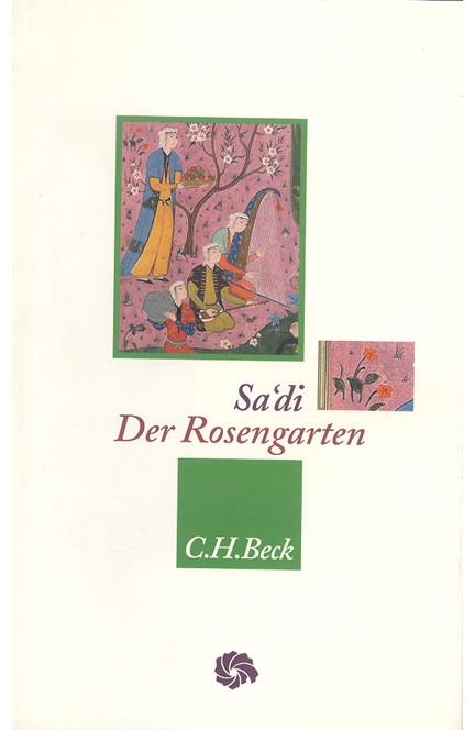 Cover: Muslih ad-Din Sa'di, Der Rosengarten