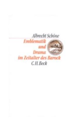 Abbildung von Schöne, Albrecht | Emblematik und Drama im Zeitalter des Barock | 3. Auflage | 1993 | beck-shop.de