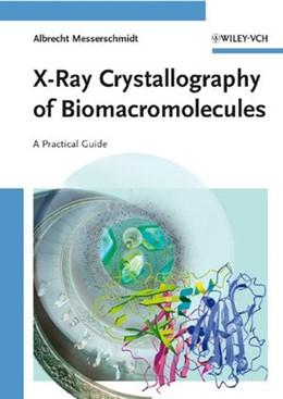 Abbildung von Messerschmidt | X-Ray Crystallography of Biomacromolecules | 2006 | A Practical Guide