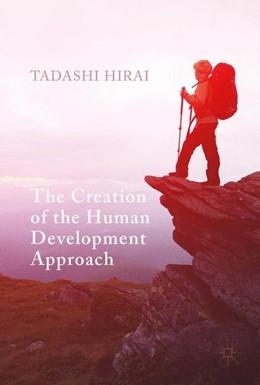 Abbildung von Hirai   The Creation of the Human Development Approach   1st ed. 2017   2017