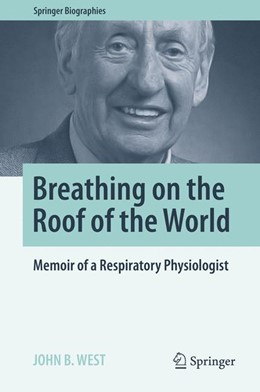 Abbildung von West | Breathing on the Roof of the World | 1st ed. 2017 | 2017 | Memoir of a Respiratory Physio...
