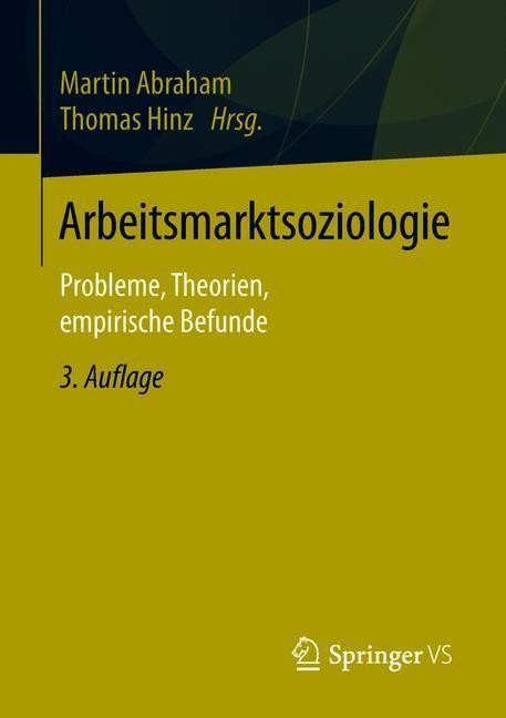 Abbildung von Abraham / Hinz | Arbeitsmarktsoziologie | 3., überarbeitete und erweiterte Aufl. 2018 | 2018
