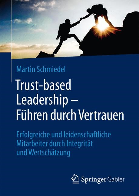 Trust-based Leadership – Führen durch Vertrauen | Schmiedel, 2017 | Buch (Cover)