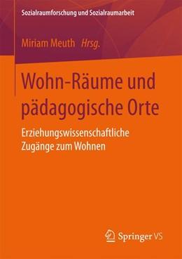 Abbildung von Meuth | Wohn-Räume und pädagogische Orte | 1. Auflage | 2017 | 16 | beck-shop.de