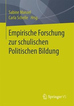 Abbildung von Manzel / Schelle   Empirische Forschung zur schulischen Politischen Bildung   2017