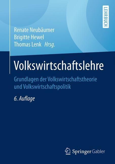 Volkswirtschaftslehre   Neubäumer / Hewel / Lenk (Hrsg.)   6. Auflage. 2017, 2017   Buch (Cover)