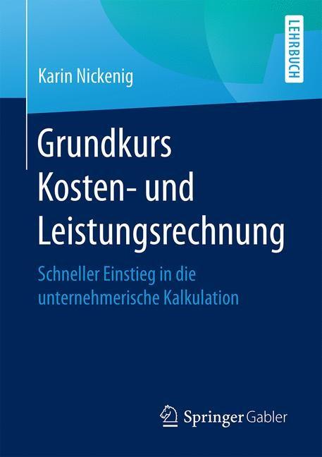 Grundkurs Kosten- und Leistungsrechnung | Nickenig, 2017 | Buch (Cover)