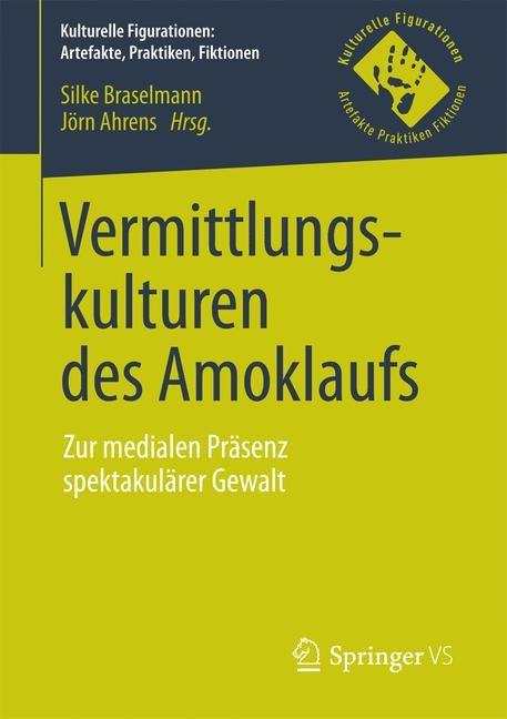 Vermittlungskulturen des Amoklaufs | Braselmann / Ahrens, 2017 | Buch (Cover)