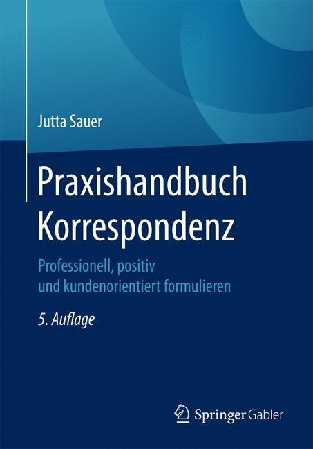 Praxishandbuch Korrespondenz | Sauer | 5., aktualisierte Auflage, 2017 | Buch (Cover)