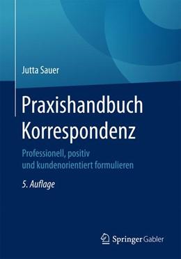 Abbildung von Sauer | Praxishandbuch Korrespondenz | 5. Auflage | 2017 | beck-shop.de