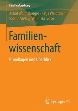 Abbildung von Wonneberger / Weidtmann / Stelzig-Willutzki | Familienwissenschaft | 2017 | Grundlagen und Überblick
