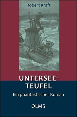 Abbildung von Kraft | Untersee-Teufel | Reprint: Hildesheim 2017. Mit einem Nachwort herausgegeben von Christoph F. Lorenz | 2017 | Phantastischer Roman.