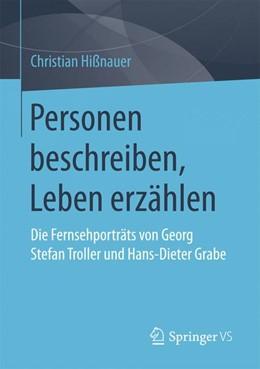 Abbildung von Hißnauer   Personen beschreiben, Leben erzählen   2017   Die Fernsehporträts von Georg ...