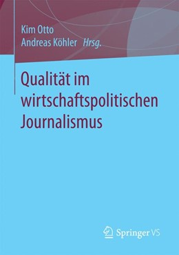 Abbildung von Otto / Köhler | Qualität im wirtschaftspolitischen Journalismus | 1. Auflage | 2017 | beck-shop.de