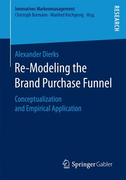 Abbildung von Dierks | Re-Modeling the Brand Purchase Funnel | 1st ed. 2017 | 2017 | Conceptualization and Empirica...