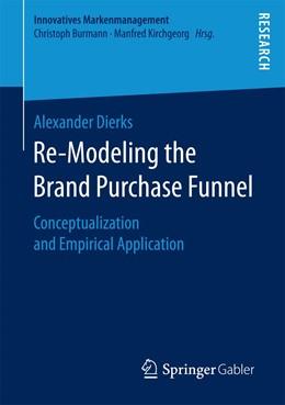 Abbildung von Dierks | Re-Modeling the Brand Purchase Funnel | 1. Auflage | 2017 | beck-shop.de
