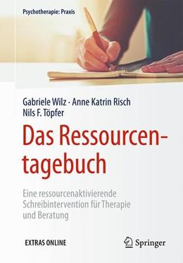 Abbildung von Wilz / Risch / Töpfer | Das Ressourcentagebuch | 2017 | Eine ressourcenaktivierende Sc...