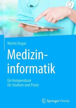 Abbildung von Dugas | Medizininformatik | 1. Auflage | 2017 | beck-shop.de