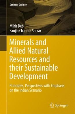 Abbildung von Deb / Sarkar | Minerals and Allied Natural Resources and their Sustainable Development | 1. Auflage | 2017 | beck-shop.de